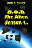 B. O. B. the Alien, James Mazzaro, 1484037138