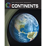 Continents (21st Century Skills Library: Real World Math)