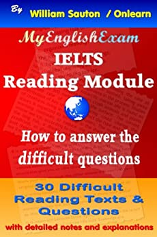IELTS Reading Module: How to Answer the Difficult Questions (English Edition) de [Sauton, William]