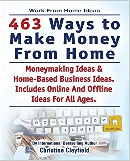 work from home ideas 463 ways to make money from home moneymaking