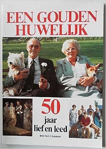 50 jaar lief en leed Een Gouden Huwelijk 50 jaar lief en leed: Fred J. Lammers: Amazon  50 jaar lief en leed