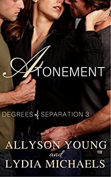 Atonement (Degrees of Separation Book 3) by [Michaels, Lydia, Young, Allyson]