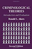 Criminological Theories, Ronald L. Akers, 1579581684