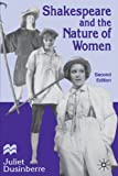 Shakespeare and the Nature of Women, Juliet Dusinberre, 0312159730