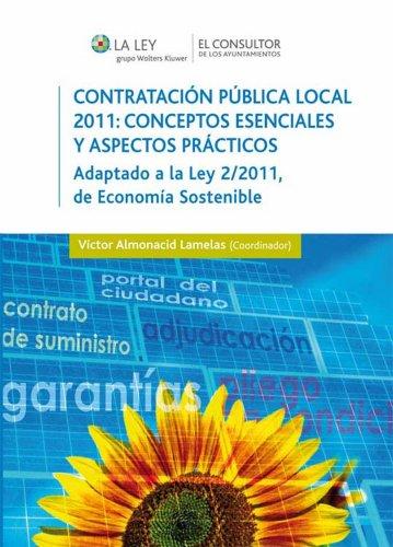 Descargar Libro Contratación Pública Local 2011: Conceptos Esenciales Y Aspectos Prácticos: Adaptado A La Ley 2/2011, De Economía Sostenible Víctor Almonacid Lamelas