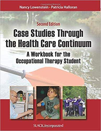 [1617118338] [ 9781617118333] Case Studies Through the Health Care Continuum: A Workbook for the Occupational Therapy Student 2nd Edition-Paperback