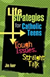 Life Strategies for Catholic Teens, Jim Auer, 0764811517