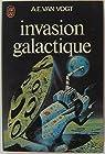 Invasion galactique par A. E. (Alfred Elton) Van Vogt