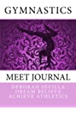 Gymnastics Meet Journal: Girls' Edition (Dream Believe Achieve Athletics)