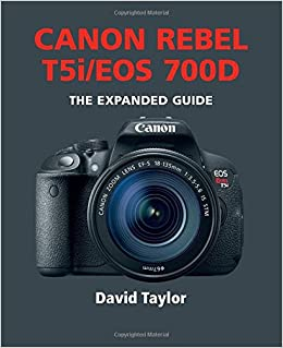 Canon Rebel T5i/EOS 700d: The Expanded Guide: Amazon.es: Taylor ...