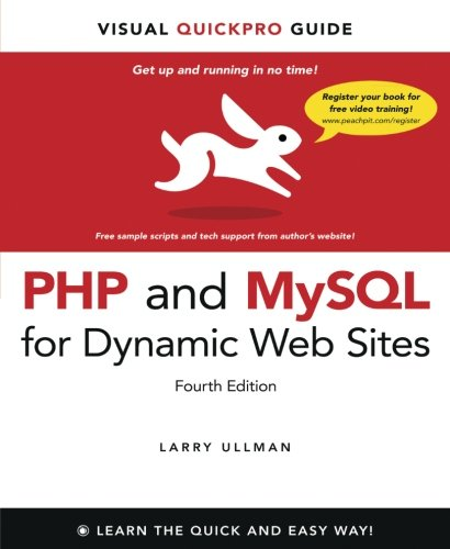 PHP and MySQL for Dynamic Web Sites: Visual QuickPro Guide ISBN-13 9780321784070