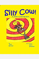 Silly Cow!: Joke & Coloring book Paperback