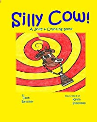 Silly Cow!: Joke & Coloring book