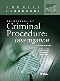 LaFave, Israel, King and Kerr's Principles of Criminal Procedure: Investigation, 2d, (Concise Hornbook Series): Investigation