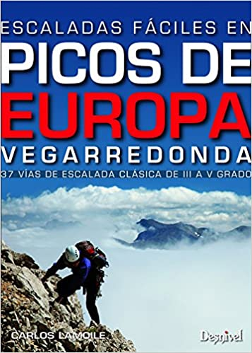Picos de Europa, escaladas fáciles. Vegarredonda Guias De ...