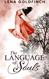 The Language of Souls, Lena Goldfinch, 1480087807