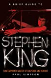 A Brief Guide to Stephen King, Paul Simpson, 0762452293