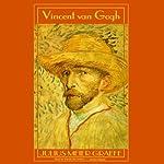 Vincent van Gogh: A Biography   Julius Meier-Graefe