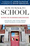 How to Walk to School, Jacqueline Edleberg and Susan Kurland, 1442200014