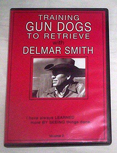 Training Gun Dogs with Delmar Smith, Volume 2