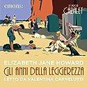 Gli anni della leggerezza (La saga dei Cazalet 1) Audiobook by Elizabeth Jane Howard Narrated by Valentina Carnelutti