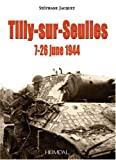 La Bataille de Tilly-Sur-Seulles/the Battle for Tilly-Sur-Seulles, Stephane Jacquet, 2840482606