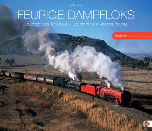 Feurige Dampfloks 2012: Eisenbahn-Nostalgie rund um den Globus