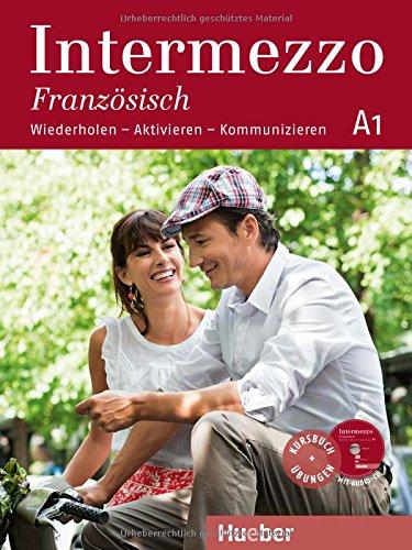 Intermezzo Französisch A1: Wiederholen – Aktivieren – Kommunizieren / Kursbuch mit Audio-CD