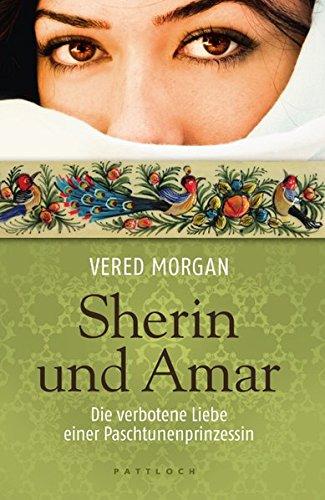Sherin und Amar: Die verbotene Liebe einer Paschtunenprinzessin
