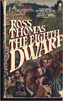 The Eighth Dwarf by Ross Thomas (1980-06-01)