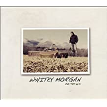 Whitey Morgan and The 78's by Whitey Morgan and The 78's (2010-10-12)