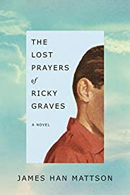 The Lost Prayers of Ricky Graves: A Novel