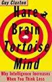 img - for Hare Brain, Tortoise Mind: Why Intelligence Increases When You Think Less by Guy Claxton (1998-05-21) book / textbook / text book
