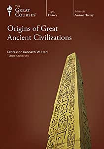 The Great Courses: Origins of Great Ancient Civilizations