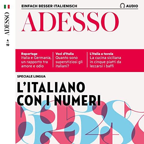 ADESSO Audio - L'italiano con i numeri. 4/2019: Italienisch lernen Audio - Redewendungen mit Zahlen