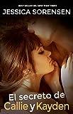 El secreto de Callie y Kayden (La coincidencia 2) (Spanish Edition)