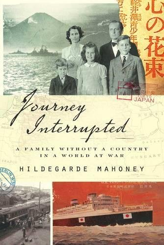 Journey Interrupted: A Family Without a Country in a World at War by Regan Arts.