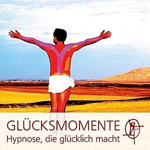 Die GLÜCKSMOMENTE Hypnose Hörbuch