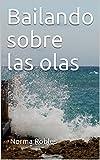 Bailando sobre las olas (El mundo de los peloncitos nº 2) (Spanish Edition)