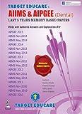 Target Educare'S Aiims & Aipgee (Dental) Last 5 Years Memory Based Papers