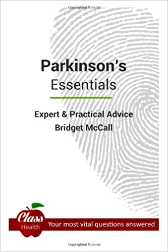 Parkinson's: Essentials: Expert And Practical Advice; Your