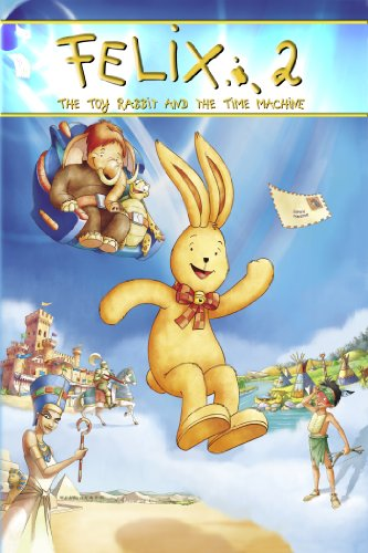 Felix and the Time Machine: An Animated - Classic Movies Time Machine