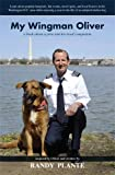My Wingman Oliver by Randy Plante (2011-08-02)