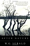 After Nature, W. G. Sebald, 0375756582