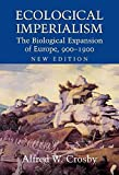 img - for [Ecological Imperialism: The Biological Expansion of Europe, 900-1900] (By: Alfred W. Crosby) [published: January, 2004] book / textbook / text book