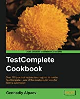 TestComplete Cookbook Front Cover