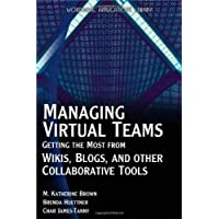 Managing Virtual Teams: Getting The Most From Wikis, Blogs, And Other Collaborative Tools