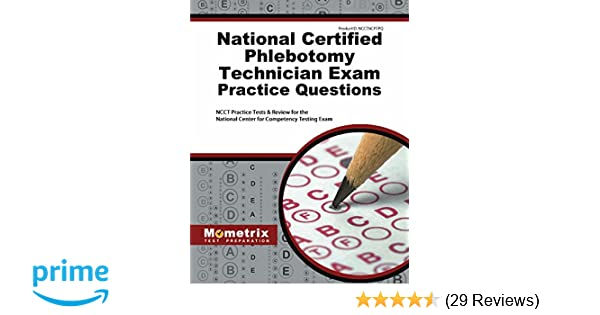 National Certified Phlebotomy Technician Exam Practice Questions NCCT Tests Review For The Center Competency Testing