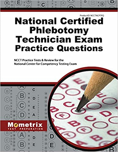 National Certified Phlebotomy Technician Exam Practice Questions NCCT Tests Review For The Center Competency Testing 1st