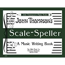 Scale Speller: A Music Writing Book/Later Elementary Level